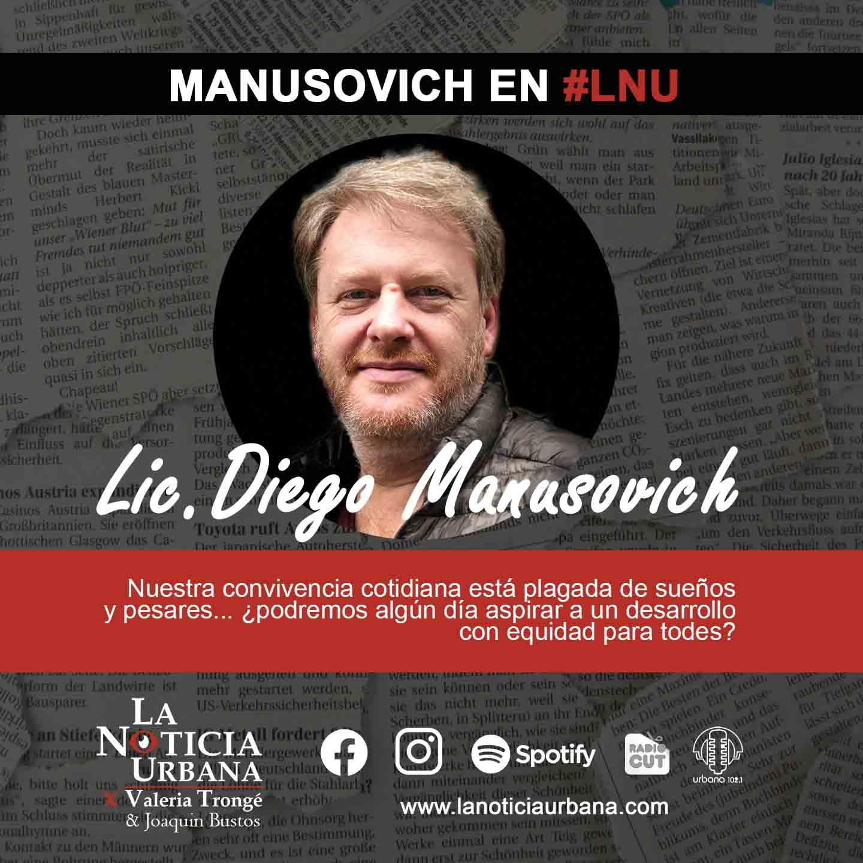 """#Manusovich en #LNURadio: """"Ideas y más ideas"""" Inicio de la campaña electoral con vistas a las PASO"""